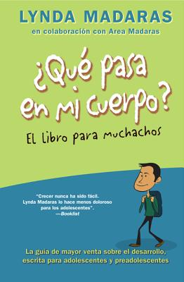 Que pasa en mi cuerpo? Libro para muchachos / What Happens In My Body? Book for Boys By Madaras, Lynda/ Madaras, Area (CON)